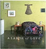 img - for Labor of Love: An Exhibition by Meg Linton (1996-01-03) book / textbook / text book