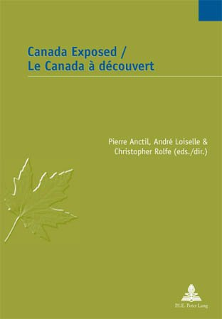Canada Exposed / Le Canada à découvert (English and French Edition) (Etudes Canadiennes)