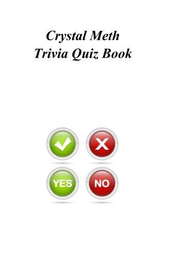 Crystal Meth Trivia Quiz Book
