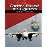 "Carrier-Based Jet Fighters: The F-14 Tomcats (War Planes)von ""Michael Green"""