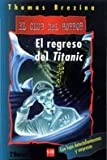 El regreso del Titanic/ The Return of the Titanic (El Club Del Horror/ the Horror Club) (Spanish Edition)