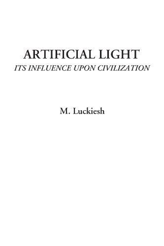 Artificial Light (Its Influence Upon Civilization)