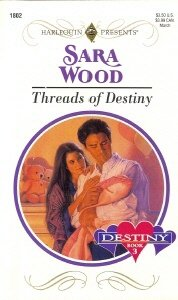 Threads of Destiny (Destiny) (Harlequin Presents No 1802), Sara Wood