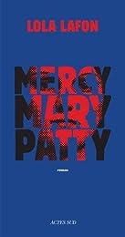 Mercy, Mary, Patty