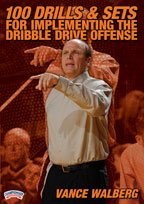 Vance Walberg: 100 Drills and Sets for Implementing the Dribble Drive Offense (DVD) by Championship Productions