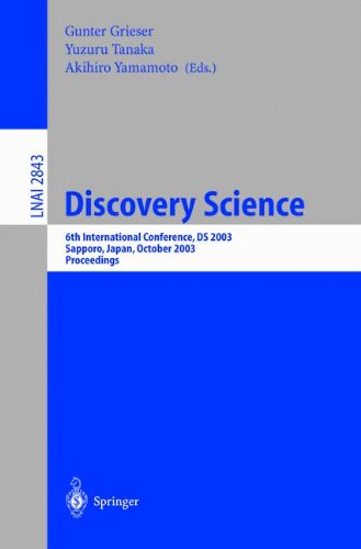 Discovery Science: 6Th International Conference, Ds 2003, Sapporo, Japan, October 17-19,2003, Proceedings (Lecture Notes In Computer Science)