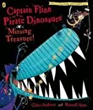 Giles Andreae Captain Flinn and the Pirate Dinosaurs: Missing Treasure! (Captain Flinn/Priate Dinosaurs)