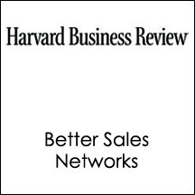 HBR: Better Sales Networks  by Tuba Ustuner, David Godes, Harvard Business Review Narrated by uncredited