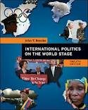 img - for International Politics on the World Stage 12th (twelve) edition book / textbook / text book