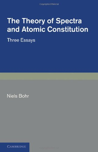 The Theory of Spectra and Atomic Constitution: Three Essays