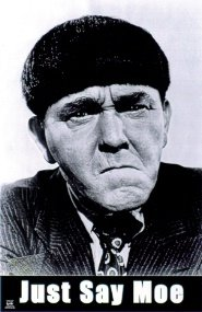 Moe Howard poster - Just say Moe