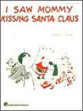 I Saw Mommy Kissing Santa Claus (Piano/Vocal, SHEET MUSIC)