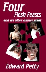 Book: Four Flesh Feasts and an After Dinner Mint by Edward Petty