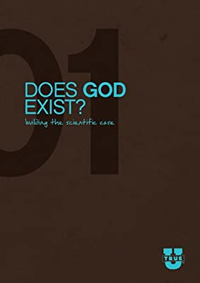 Does God Exist? Study Guide: Building the Scientific Case (TrueU)