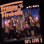 Franny & Fireballs - 50's Live