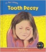 Tooth Decay (It's Not Catching)