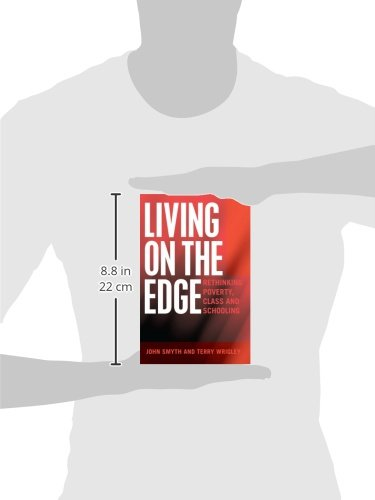 Living on the Edge: Rethinking Poverty, Class and Schooling (Adolescent Cultures, School & Society)