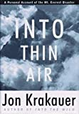 Into Thin Air - A Personal Account Of The Mount Everest Disaster