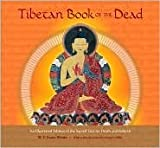 Tibetan Book of the Dead, an Illustrated Edition of the Sacred Text on Death and Rebirth (1435101251) by W. Y. Evans-Wentz