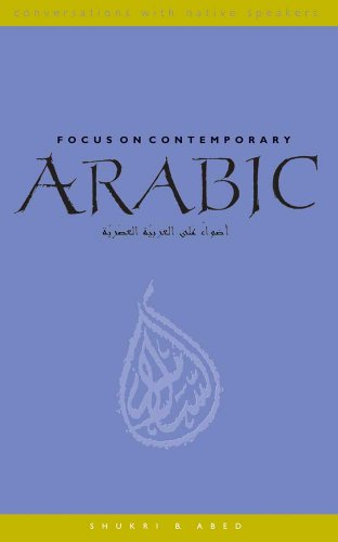 Focus on Contemporary Arabic (Conversations with Native...