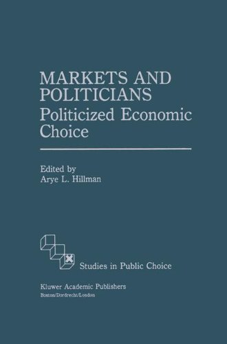 Markets and Politicians: Politicized economic choice (Studies in Public Choice)