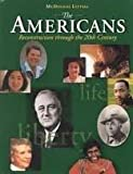 The Americans: Student Edition Grades 9-12 Reconstruction to the 21st Century 2002 (0618108149) by MCDOUGAL LITTEL