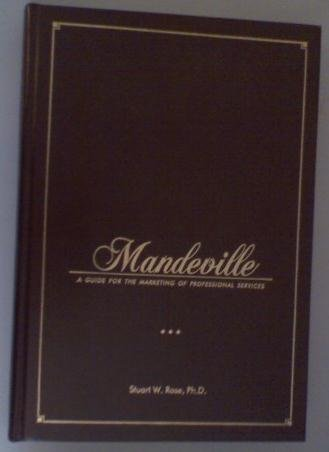 Mandeville: A guide for the marketing of professional services, by Stuart W Rose