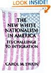 The New White Nationalism in America:...