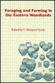 Foraging and Farming in the Eastern Woodlands (Florida Museum of Natural History: Ripley P. Bullen Series)
