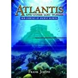 Atlantis and Other Lost Worlds: New Evidence of Ancient Secretsby Frank Joseph