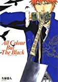BLEACH���饹�Ƚ���All Colour But The Black (�����ס����ߥå���)
