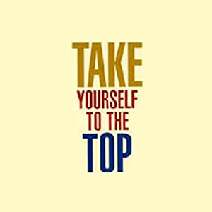 Take Yourself to the Top Audiobook