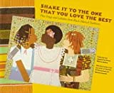 Shake It to the One That You Love the Best: Play Songs and Lullabies from Black Musical Traditions