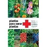 Plantas para curar plantas (2ª ed.) (Guias Fertilidad De Tierra)