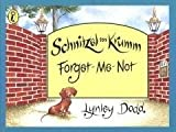 Schnitzel Von Krumm Forget-Me-Not (Hairy Maclary and Friends) (0140562354) by Dodd, Lynley