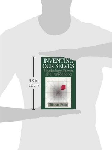 Inventing our Selves Paperback: Psychology, Power, and Personhood (Cambridge Studies in the History of Psychology)