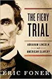 Image of [THE FIERY TRIAL]The Fiery Trial by W. W. Norton & Company(Author){The Fiery Trial: Abraham Lincoln and American Slavery}Hardcover on 04-Oct-2010