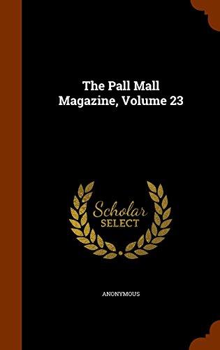 The Pall Mall Magazine, Volume 23