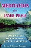 Meditation for Inner Peace: Discovering the Joy of Relaxation and True Happiness (0749914173) by Shapiro, Eddie