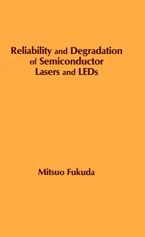 Reliability And Degradation Of Semiconductor Lasers And Leds (Optoelectronics Library)