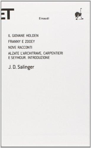 il-giovane-holden-franny-e-zooey-nove-racconti-alzate-larchitrave-carpentieri-e-seymour-introduzione