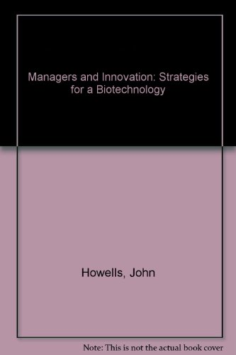 Managers and Innovation: Strategies for a Biotechnology