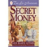 Secret Money: The Lily Adventures (Lily Adventures, No 1) (034539576X) by Lois Gladys Leppard