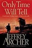 Jeffrey Archer Only Time Will Tell: 1 (Clifton Chronicles)