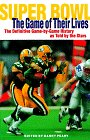 Super Bowl  the Game of Their Lives: The Definitive Game-By-Game History As Told by the Stars (0028626338) by Peary, Danny