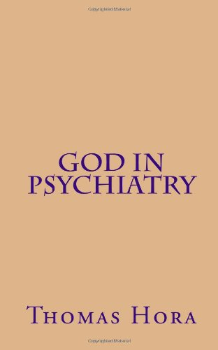 God in Psychiatry: The Mystery of Suffering and of Being Born Again