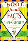 6001 Food Facts and Chef's Secrets (or Grandmother's Kitchen Wisdom - Over 6001 Solutions to Common Kitchen Problems)
