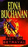 Act of Betrayal (0671853139) by Edna Buchanan