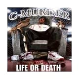 Life Or Death ~ C-Murder