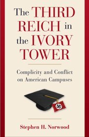 Edward Alexander Bookreview: Stephen H. Norwood, The Third Reich and the Ivory Tower